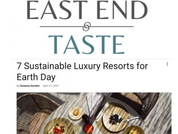 East End Taste - Sustainable Luxury Resorts for Earth Day